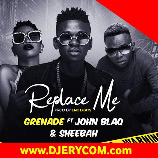 Ugandan Music: Sheebah, Grenade & John Blaq - Replace Me :Download
