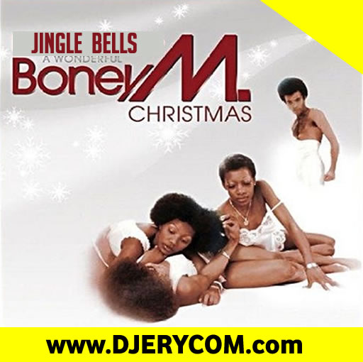 Download: Jingle Bells By Boney M | Christmas Music - Mp3 Download, Ugandan Music | DJ Erycom ...