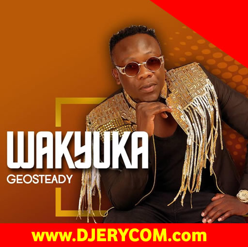 Ugandan Music: Geosteady - Wakyuka :Download Ugandan Music