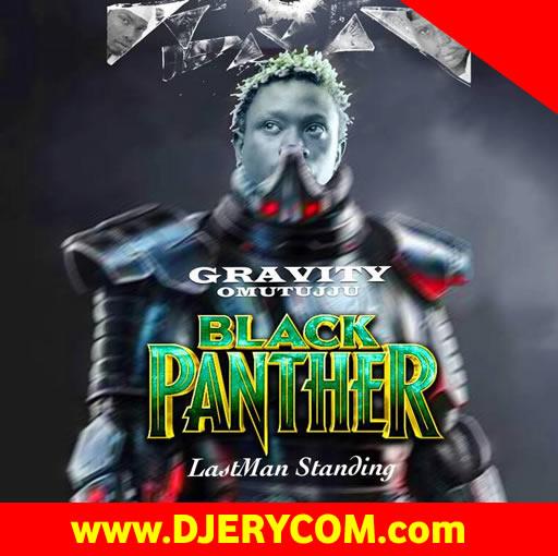 Ugandan Music: Gravity Omutujju - Black Panther :Download Ugandan