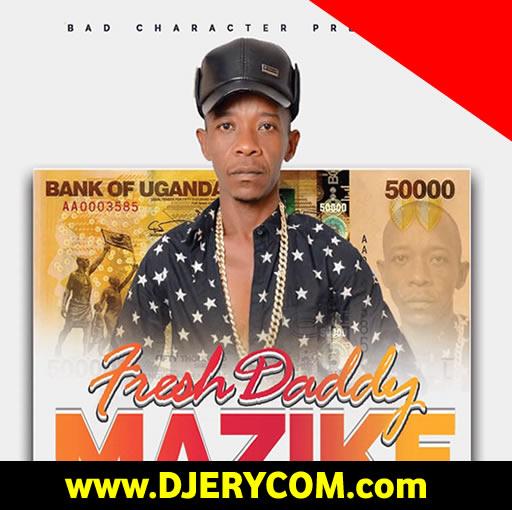 Ugandan Music: Fresh Daddy - Mazike :Download Ugandan Music | Watch