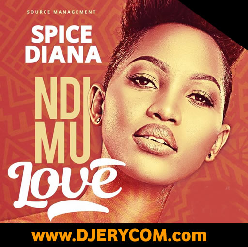 Ugandan Music: Spice Diana - Ndi Mu Love :Download Ugandan