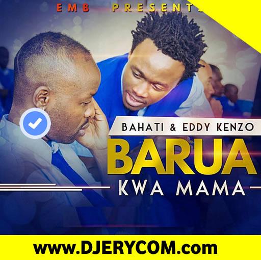 Ugandan Music: Bahati & Eddy Kenzo - Barua Kwa Mama